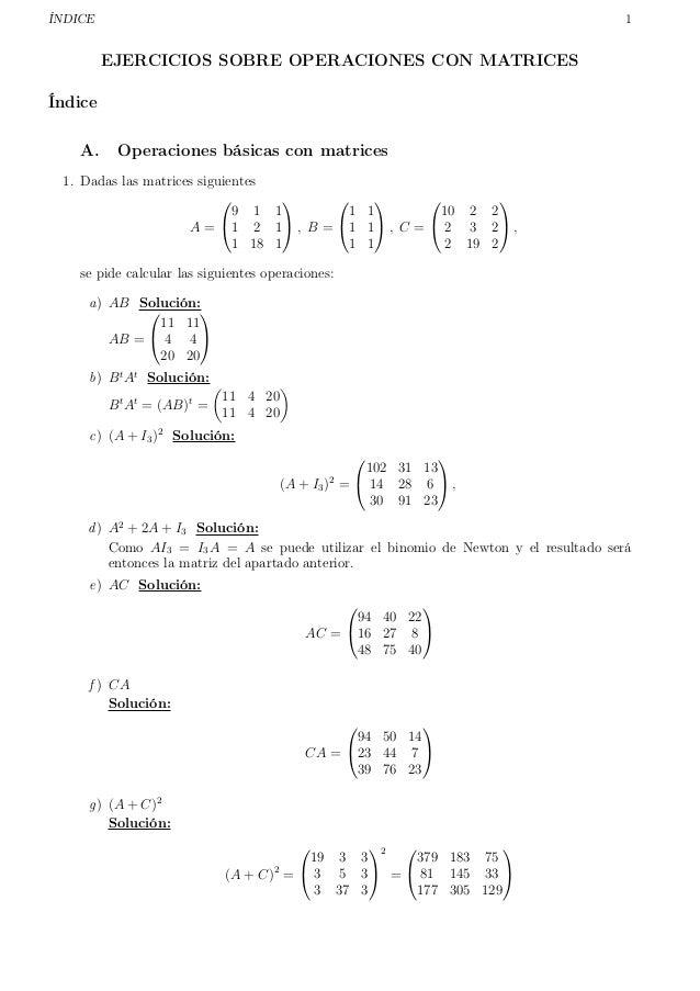 ÍNDICE 1 EJERCICIOS SOBRE OPERACIONES CON MATRICES Índice A. Operaciones básicas con matrices 1. Dadas las matrices siguie...