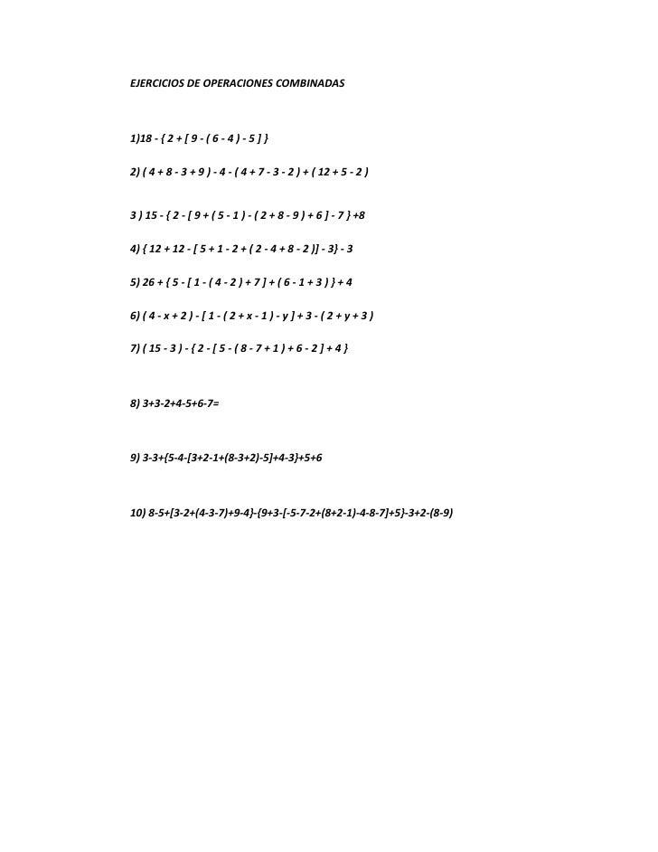 EJERCICIOS DE OPERACIONES COMBINADAS    1)18 - { 2 + [ 9 - ( 6 - 4 ) - 5 ] }  2) ( 4 + 8 - 3 + 9 ) - 4 - ( 4 + 7 - 3 - 2 )...