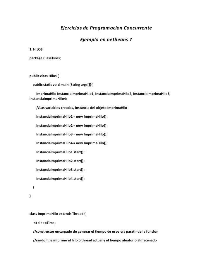 Ejercicios de Programacion Concurrente                                   Ejemplo en netbeans 71. HILOSpackage ClaseHilos;p...