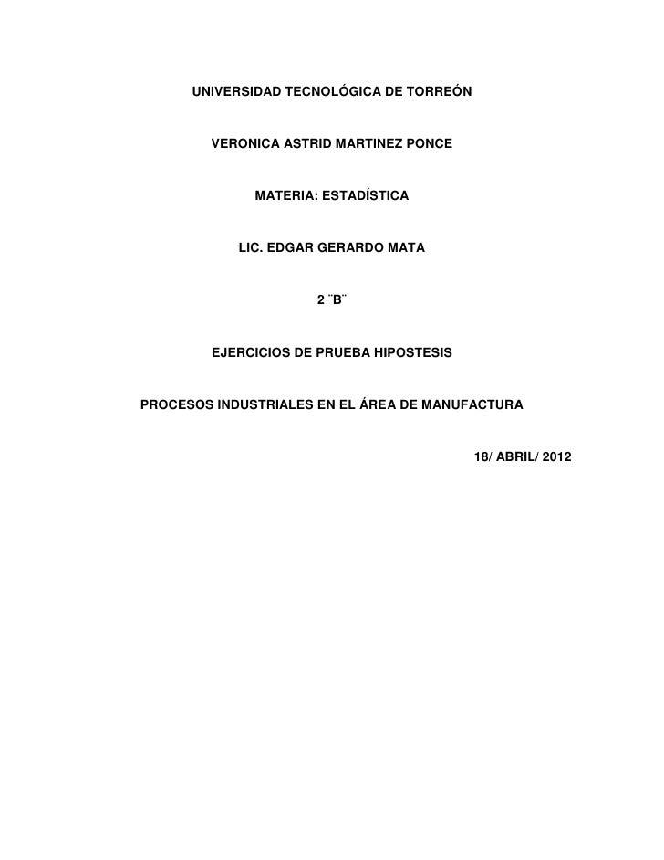 UNIVERSIDAD TECNOLÓGICA DE TORREÓN        VERONICA ASTRID MARTINEZ PONCE              MATERIA: ESTADÍSTICA            LIC....