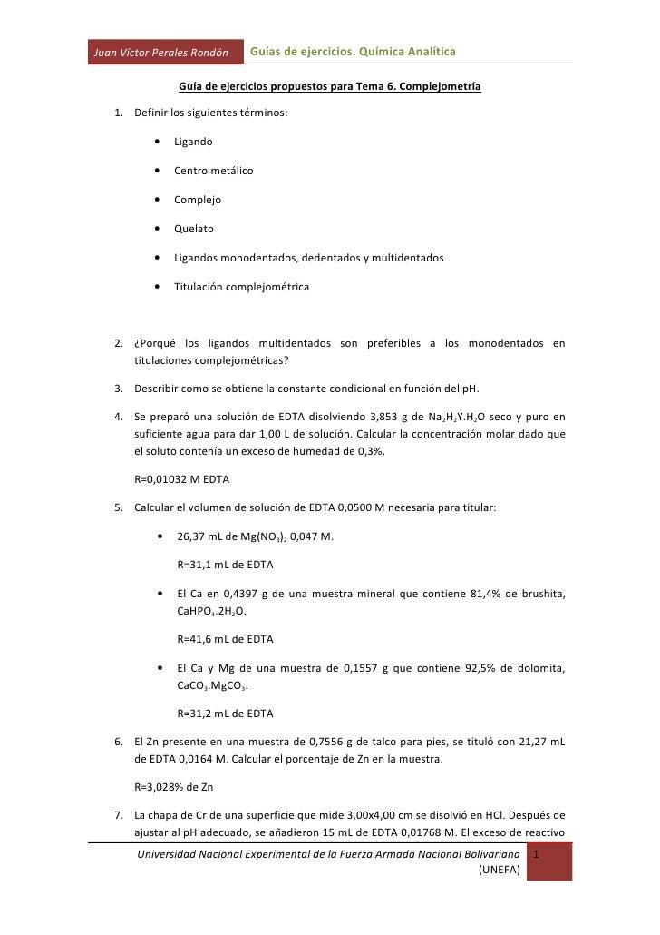 Juan Víctor Perales Rondón    Guías de ejercicios. Química Analítica                  Guía de ejercicios propuestos para T...