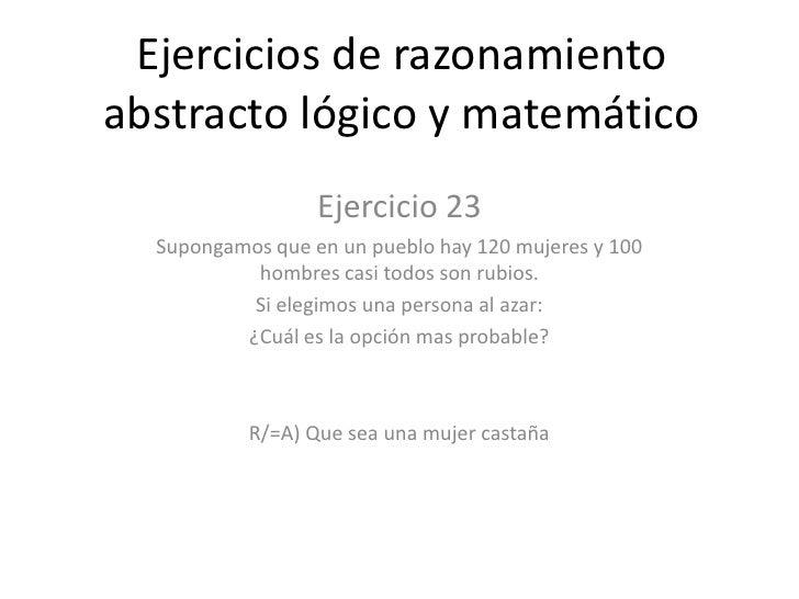 Ejercicios de razonamiento abstracto lógico y matemático<br />Ejercicio 23<br />Supongamos que en un pueblo hay 120 mujere...