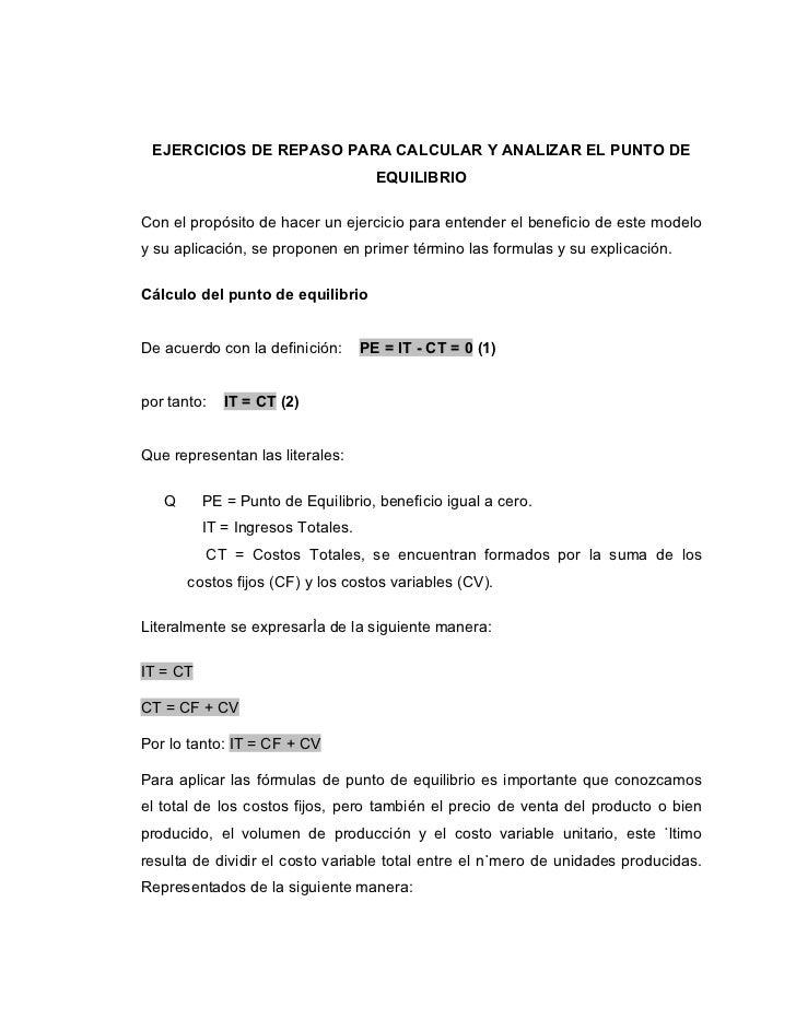 EJERCICIOS DE REPASO PARA CALCULAR Y ANALIZAR EL PUNTO DE                                      EQUILIBRIO  Con el propósit...