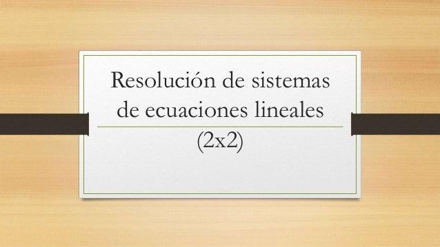 Resolución de sistemas de ecuaciones lineales (2x2)