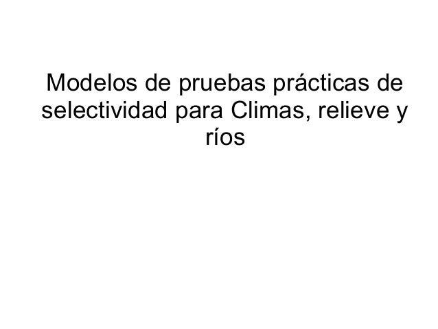 Modelos de pruebas prácticas de selectividad para Climas, relieve y ríos