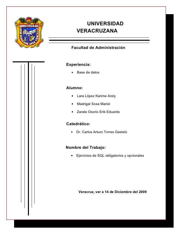 UNIVERSIDAD       VERACRUZANA     Facultad de Administración    Experiencia:   •   Base de datos    Alumno:   •   Lara Lóp...