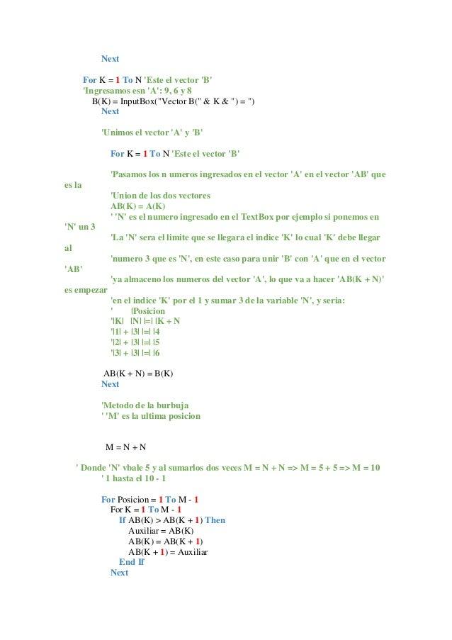 "Next For K = 1 To N 'Este el vector 'B' 'Ingresamos esn 'A': 9, 6 y 8 B(K) = InputBox(""Vector B("" & K & "") = "") Next 'Unim..."