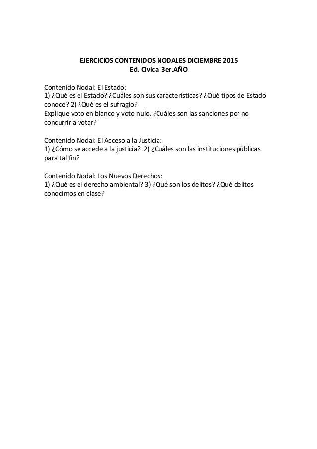 EJERCICIOS CONTENIDOS NODALES DICIEMBRE 2015 Ed. Cívica 3er.AÑO Contenido Nodal: El Estado: 1) ¿Qué es el Estado? ¿Cuáles ...