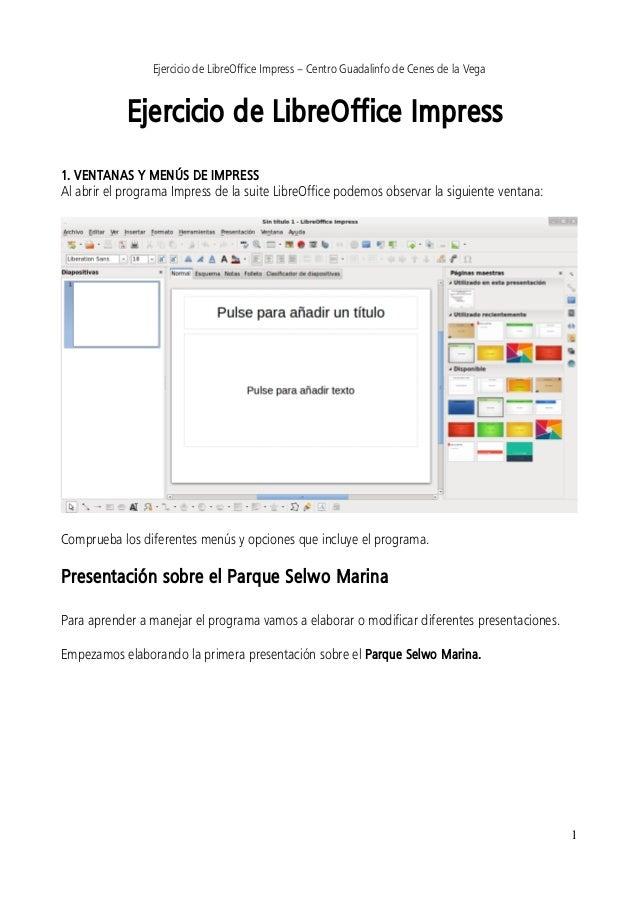 Ejercicio de LibreOffice Impress – Centro Guadalinfo de Cenes de la Vega Ejercicio de LibreOffice Impress 1. VENTANAS Y ME...