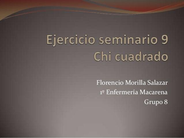 Florencio Morilla Salazar1º Enfermería MacarenaGrupo 8