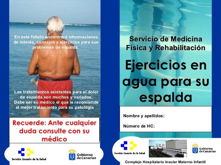 Recuerde: Ante cualquier duda consulte con su médico Los tratamientos existentes para el dolor de espalda son muchos y var...
