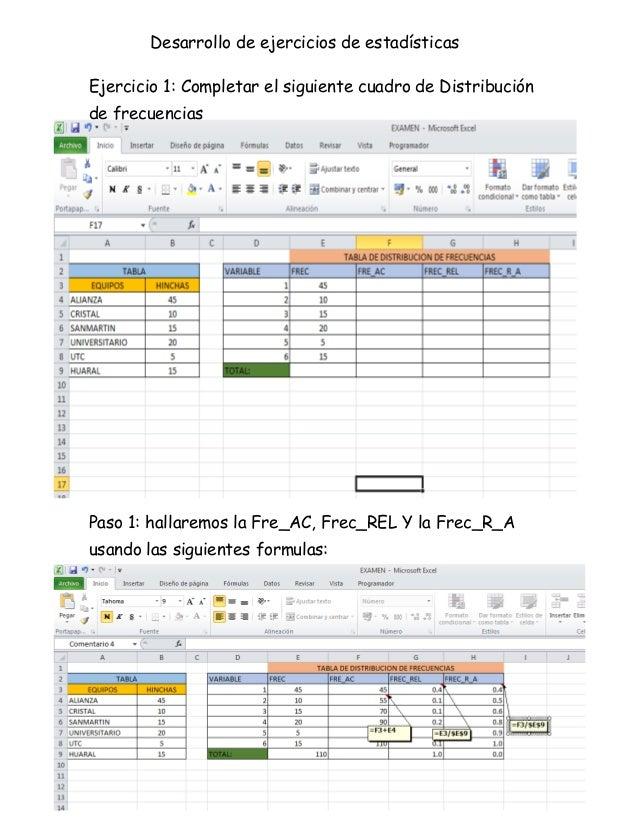 Desarrollo de ejercicios de estadísticas Ejercicio 1: Completar el siguiente cuadro de Distribución de frecuencias  Paso 1...