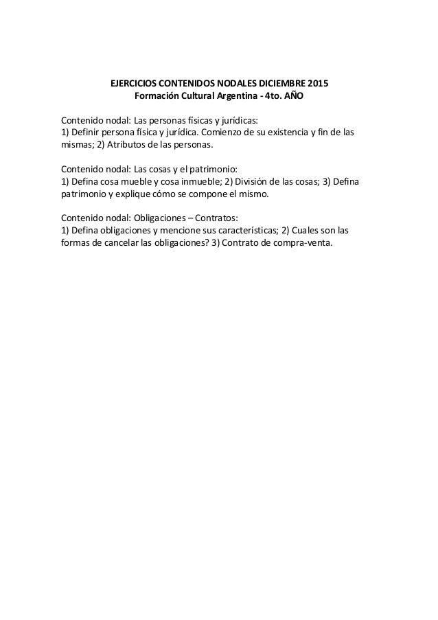 EJERCICIOS CONTENIDOS NODALES DICIEMBRE 2015 Formación Cultural Argentina - 4to. AÑO Contenido nodal: Las personas físicas...