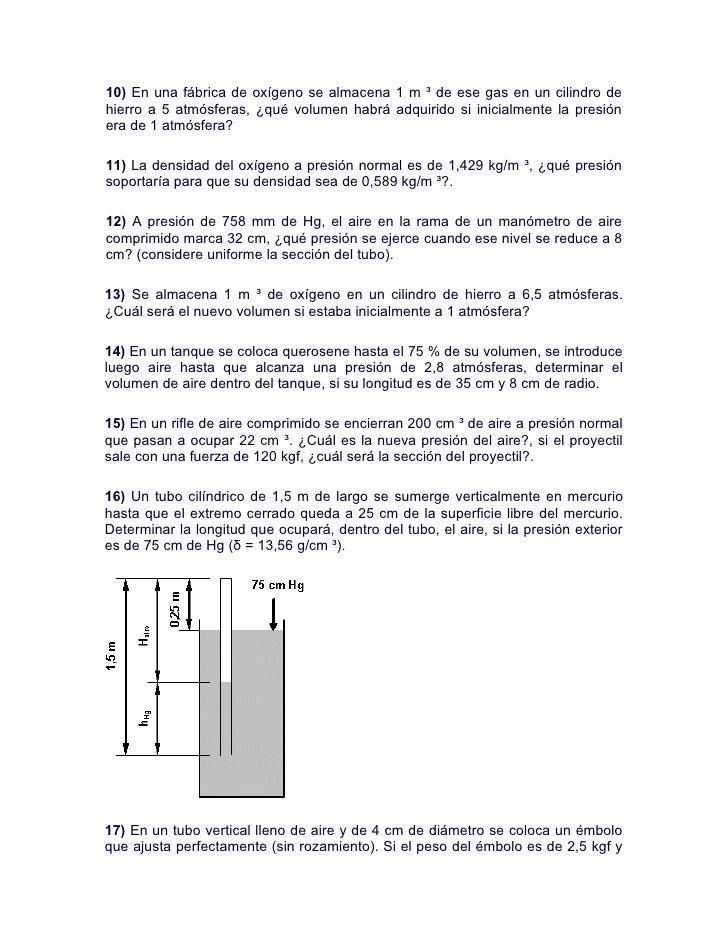 10) En una fábrica de oxígeno se almacena 1 m ³ de ese gas en un cilindro de hierro a 5 atmósferas, ¿qué volumen habrá adq...