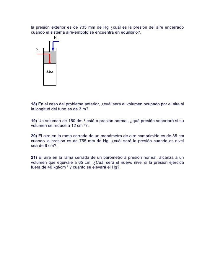 la presión exterior es de 735 mm de Hg ¿cuál es la presión del aire encerrado cuando el sistema aire-émbolo se encuentra e...