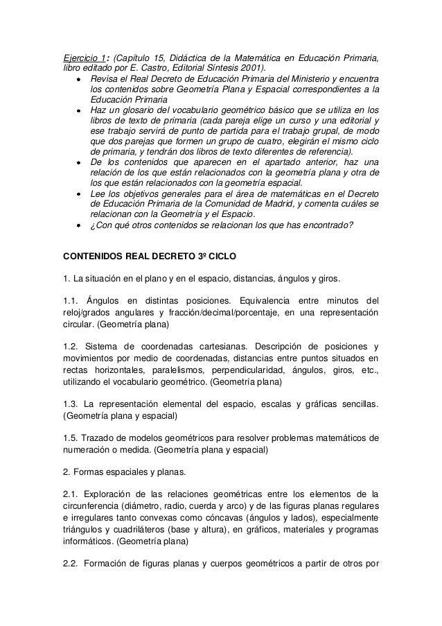 Ejercicio 1: (Capítulo 15, Didáctica de la Matemática en Educación Primaria,libro editado por E. Castro, Editorial Síntesi...