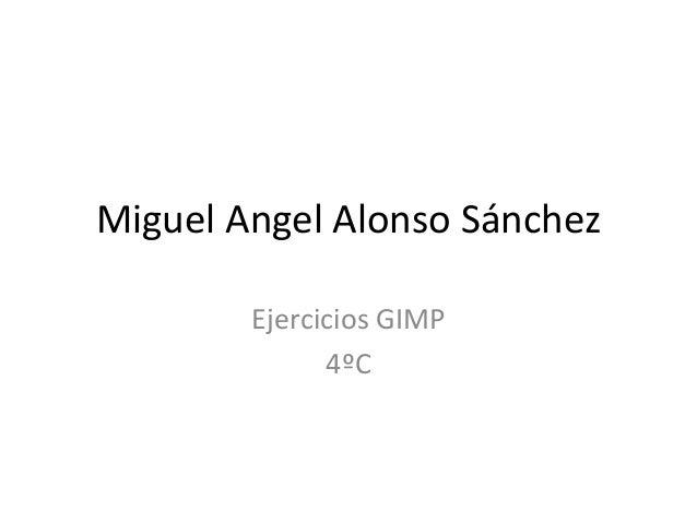 Miguel Angel Alonso Sánchez Ejercicios GIMP 4ºC