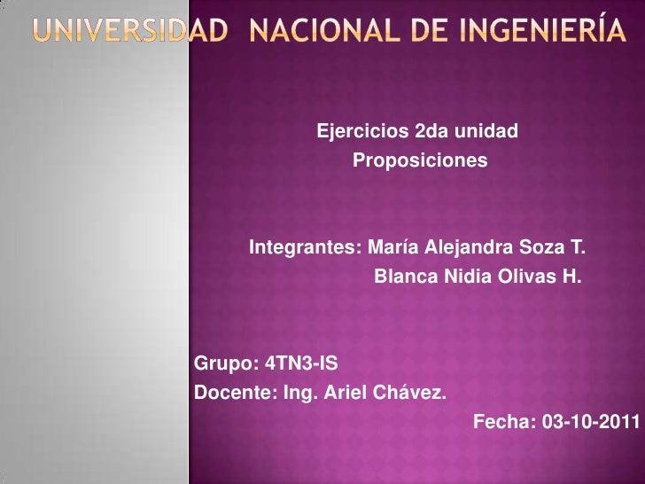 Universidad  nacional de ingeniería<br />Ejercicios 2da unidad<br />Proposiciones <br />Integrantes: María Alejandra Soza ...