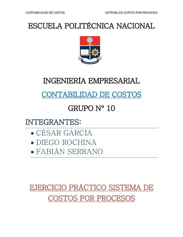 CONTABILIDAD DE COSTOS SISTEMA DE COSTOS POR PROCESOSESCUELA POLITÉCNICA NACIONALINGENIERÍA EMPRESARIALCONTABILIDAD DE COS...