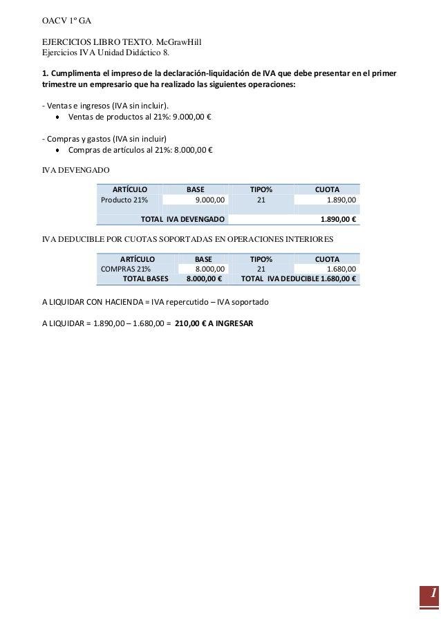 OACV 1º GAEJERCICIOS LIBRO TEXTO. McGrawHillEjercicios IVA Unidad Didáctico 8.1. Cumplimenta el impreso de la declaración-...