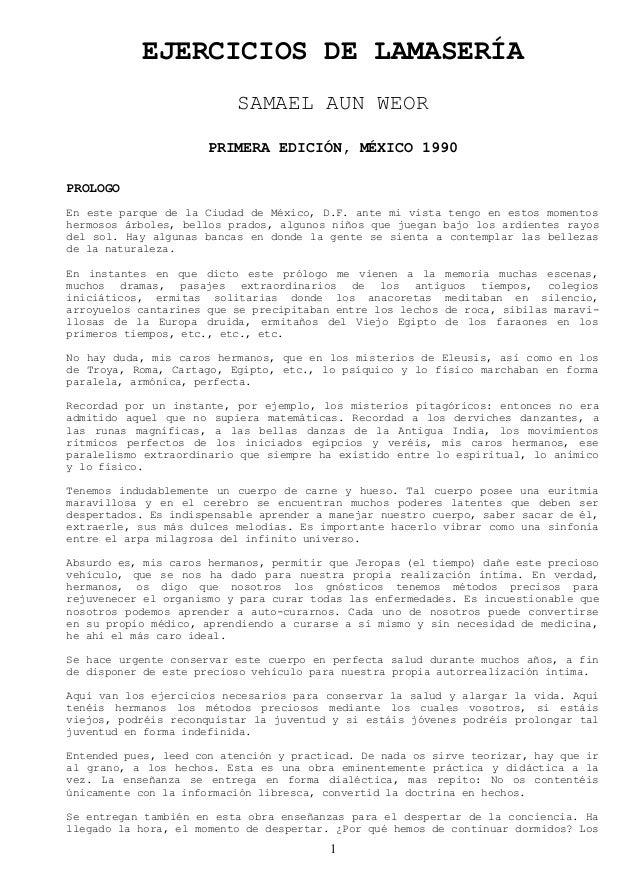 EJERCICIOS DE LAMASERÍA SAMAEL AUN WEOR PRIMERA EDICIÓN, MÉXICO 1990 PROLOGO En este parque de la Ciudad de México, D.F. a...