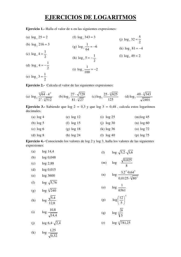 EJERCICIOS DE LOGARITMOSEjercicio 1.- Halla el valor de x en las siguientes expresiones:(a) log x 25 = 2                  ...