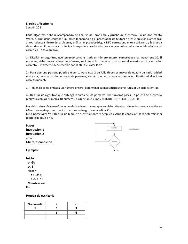 Ejercicios AlgorítmicaSección 201Cada algoritmo debe ir acompañado de análisis del problema y prueba de escritorio. En un ...