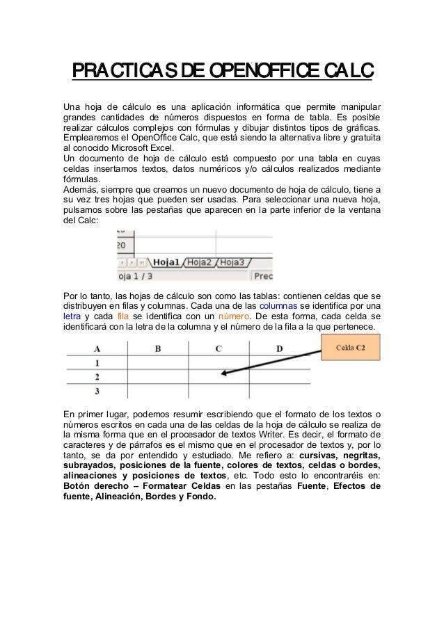 PRACTICASDE OPENOFFICE CALCUna hoja de cálculo es una aplicación informática que permite manipulargrandes cantidades de nú...