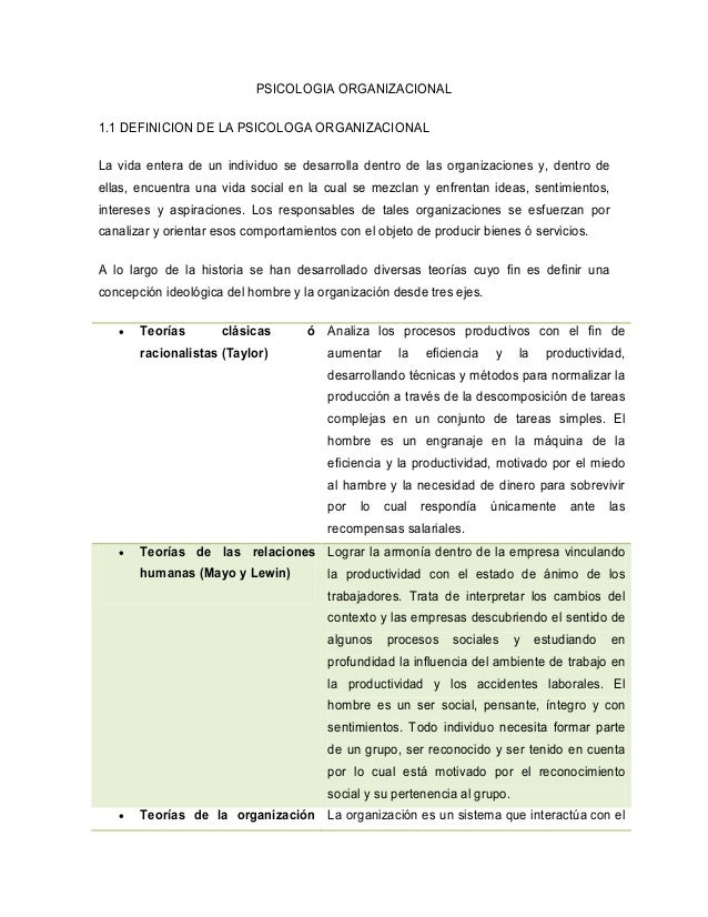 PSICOLOGIA ORGANIZACIONAL 1.1 DEFINICION DE LA PSICOLOGA ORGANIZACIONAL La vida entera de un individuo se desarrolla dentr...