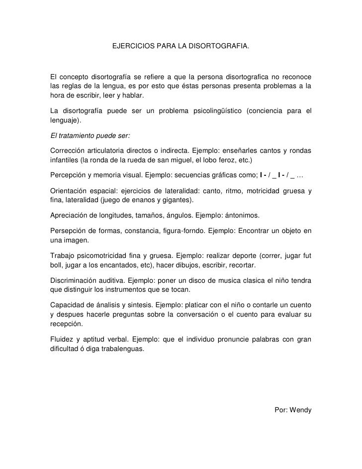 EJERCICIOS PARA LA DISORTOGRAFIA.    El concepto disortografía se refiere a que la persona disortografica no reconoce las ...