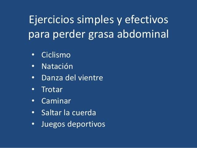 Ejercicios simples y efectivos para perder grasa abdominal • Ciclismo • Natación • Danza del vientre • Trotar • Caminar • ...