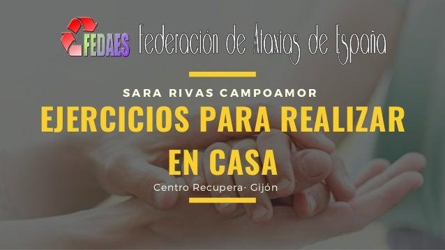 EJERCICIOS PARA REALIZAR EN CASA S A R A R I V A S C A M P O A M O R Centro Recupera- Gij�n