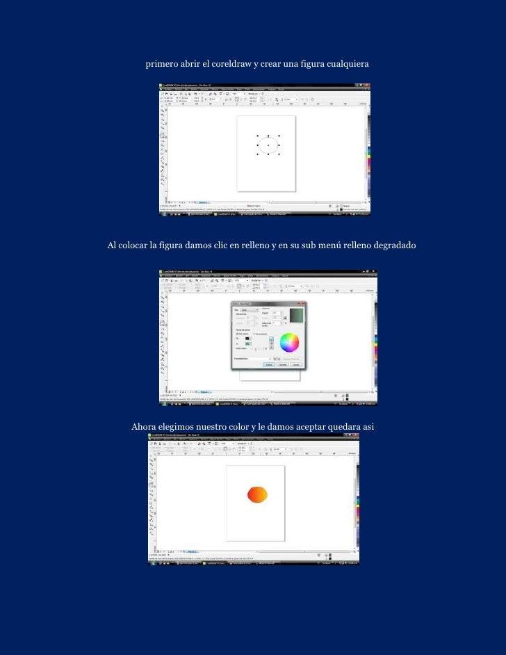 primero abrir el coreldraw y crear una figura cualquieraAl colocar la figura damos clic en relleno y en su sub menú rellen...
