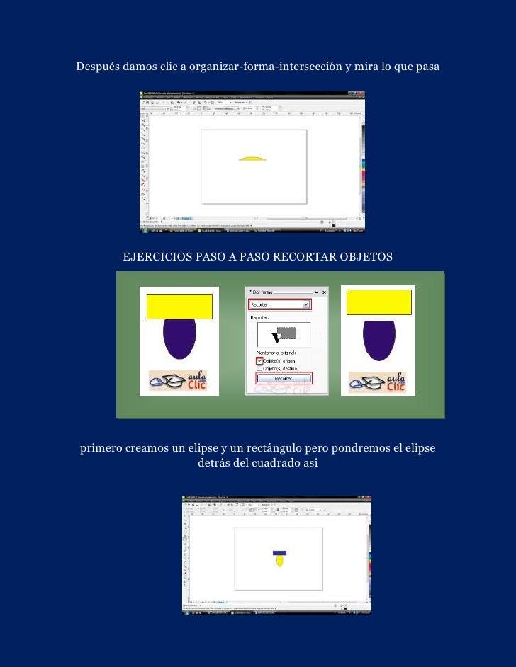 Después damos clic a organizar-forma-intersección y mira lo que pasa        EJERCICIOS PASO A PASO RECORTAR OBJETOSprimero...