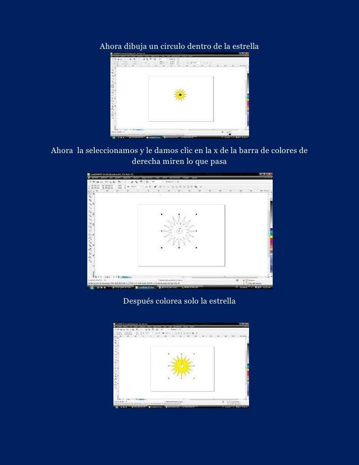 Ahora dibuja un circulo dentro de la estrellaAhora la seleccionamos y le damos clic en la x de la barra de colores de     ...