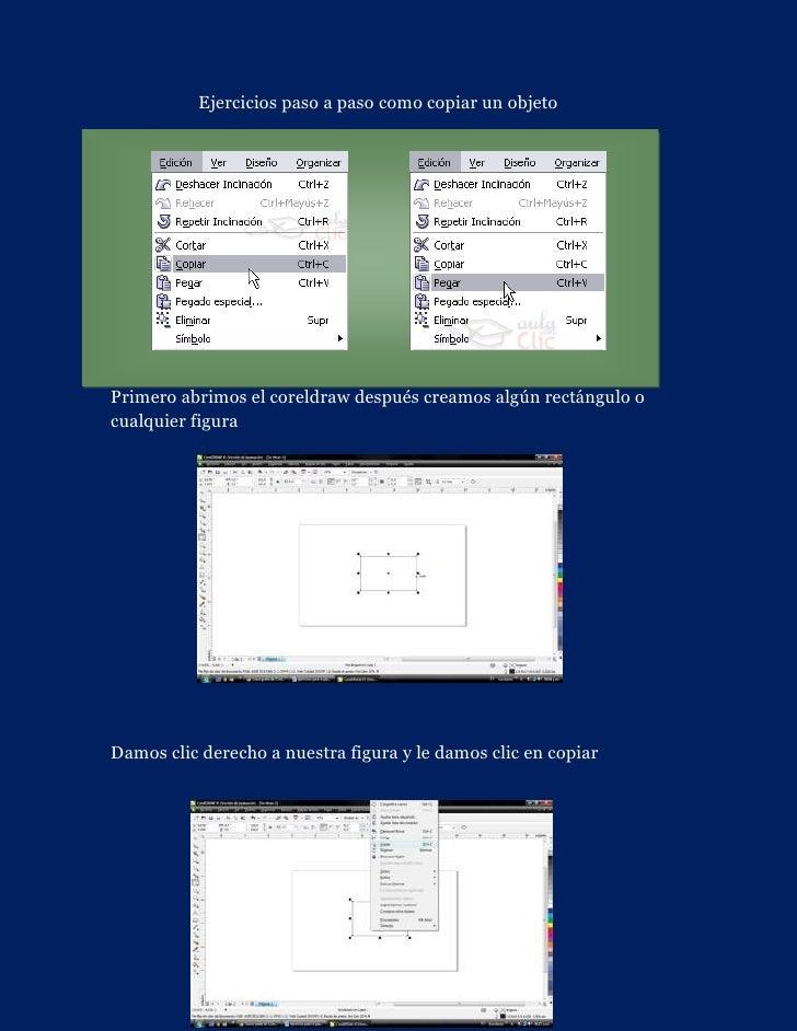 Ejercicios paso a paso como copiar un objetoPrimero abrimos el coreldraw después creamos algún rectángulo ocualquier figur...