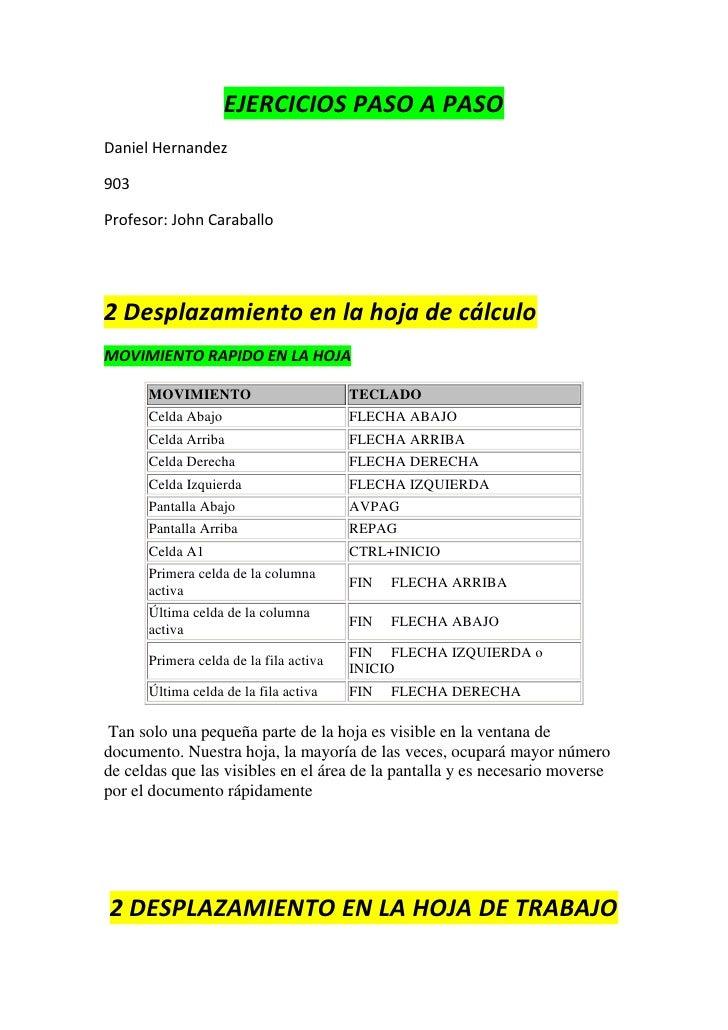 EJERCICIOS PASO A PASODaniel Hernandez903Profesor: John Caraballo2 Desplazamiento en la hoja de cálculoMOVIMIENTO RAPIDO E...