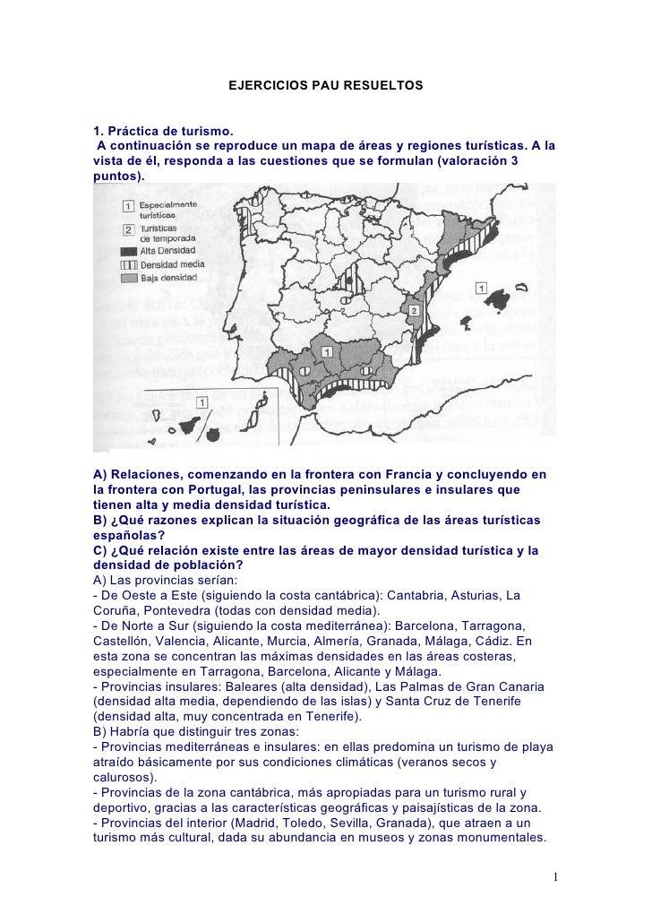 EJERCICIOS PAU RESUELTOS1. Práctica de turismo.A continuación se reproduce un mapa de áreas y regiones turísticas. A lavis...
