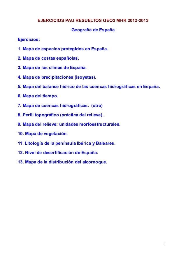 EJERCICIOS PAU RESUELTOS GEO2 MHR 2012-2013                            Geografía de EspañaEjercicios:1. Mapa de espacios p...