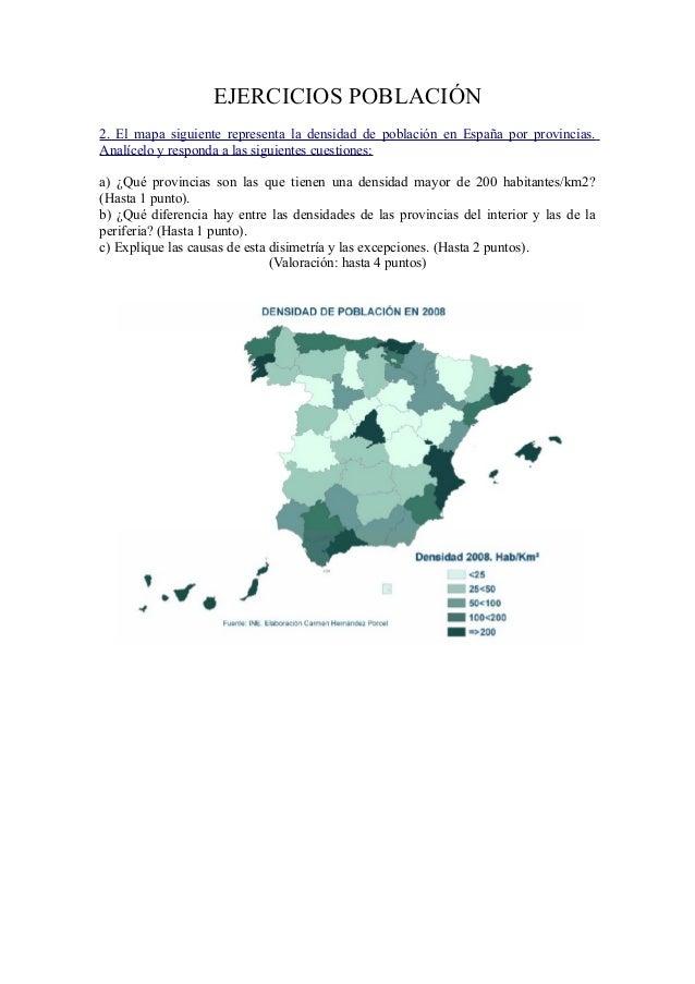 EJERCICIOS POBLACIÓN2. El mapa siguiente representa la densidad de población en España por provincias.Analícelo y responda...