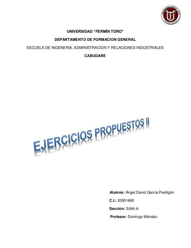 """UNIVERSIDAD """"FERMÍN TORO"""" DEPARTAMENTO DE FORMACION GENERAL ESCUELA DE INGENERIA, ADMINISTRACION Y RELACIONES INDUSTRIALES..."""