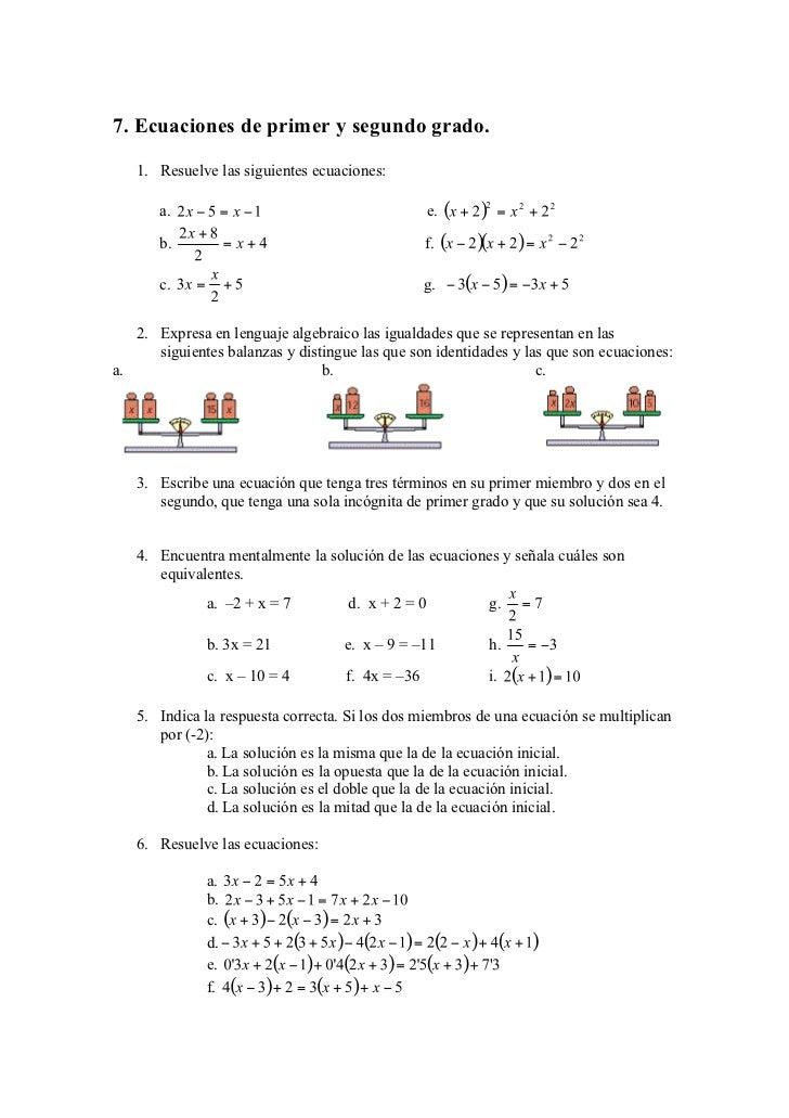 7. Ecuaciones de primer y segundo grado.   1. Resuelve las siguientes ecuaciones:       a.                                ...