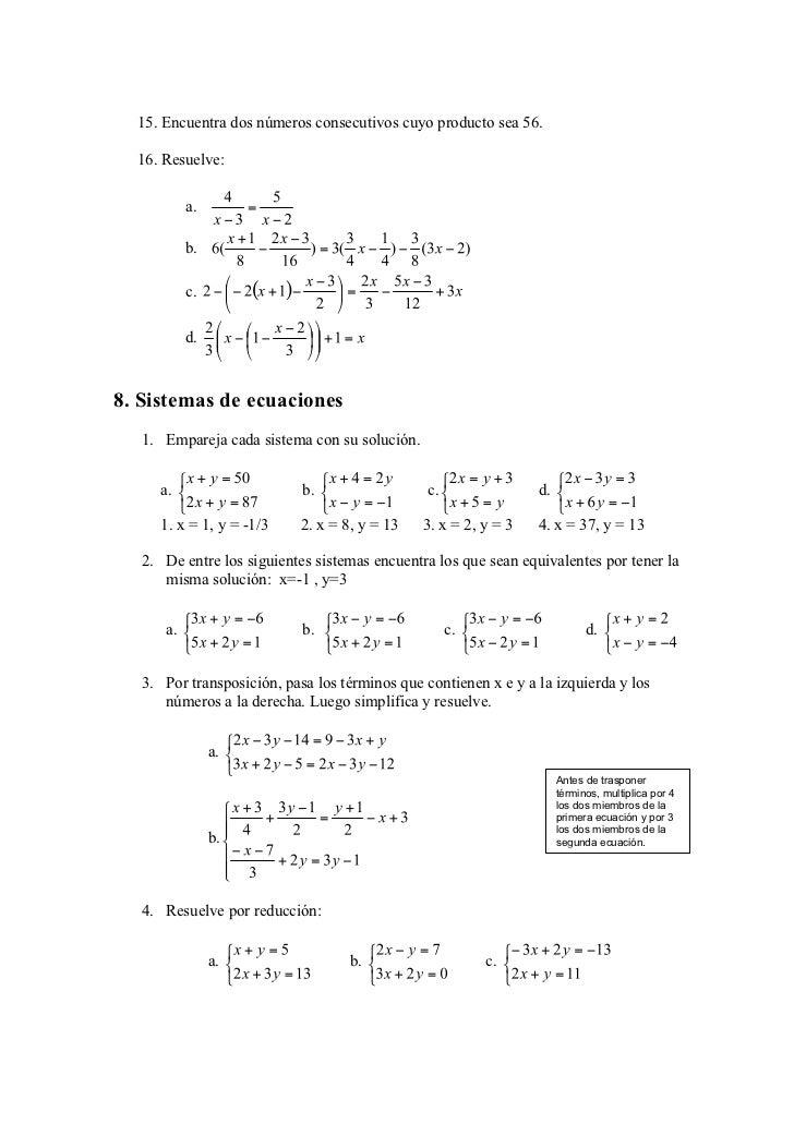 15. Encuentra dos números consecutivos cuyo producto sea 56.  16. Resuelve:           a.           b.           c.        ...
