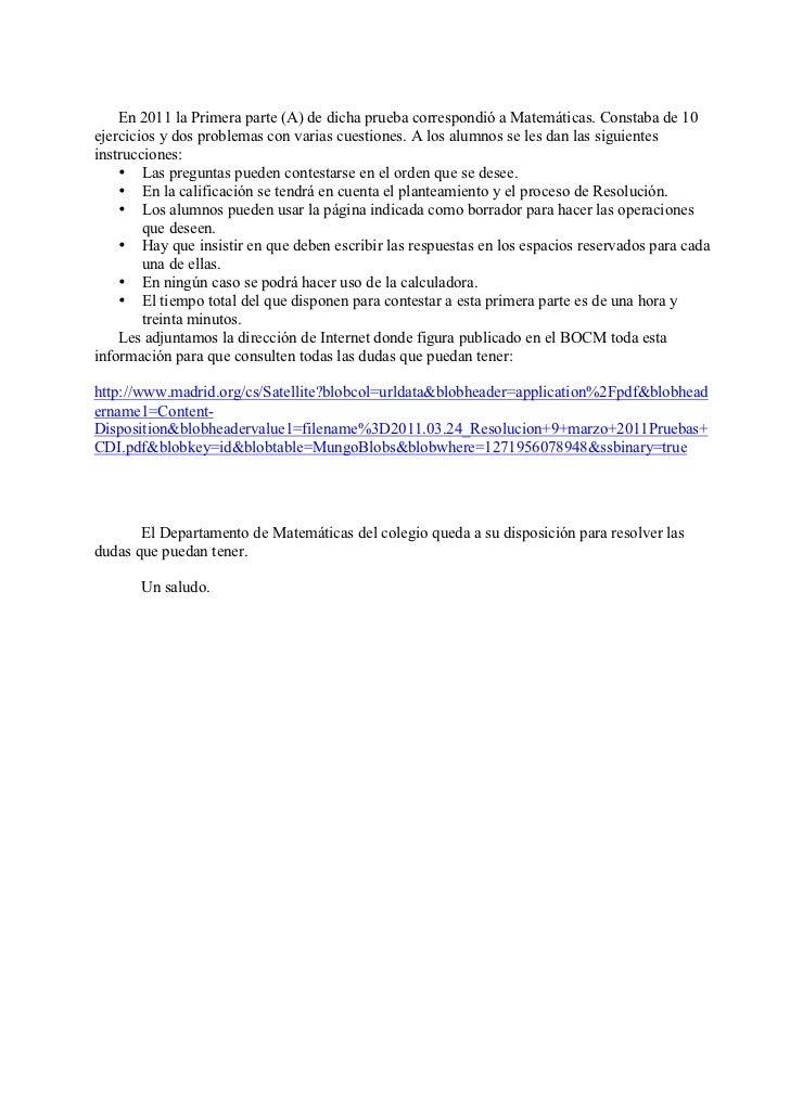 En 2011 la Primera parte (A) de dicha prueba correspondió a Matemáticas. Constaba de 10ejercicios y dos problemas con vari...