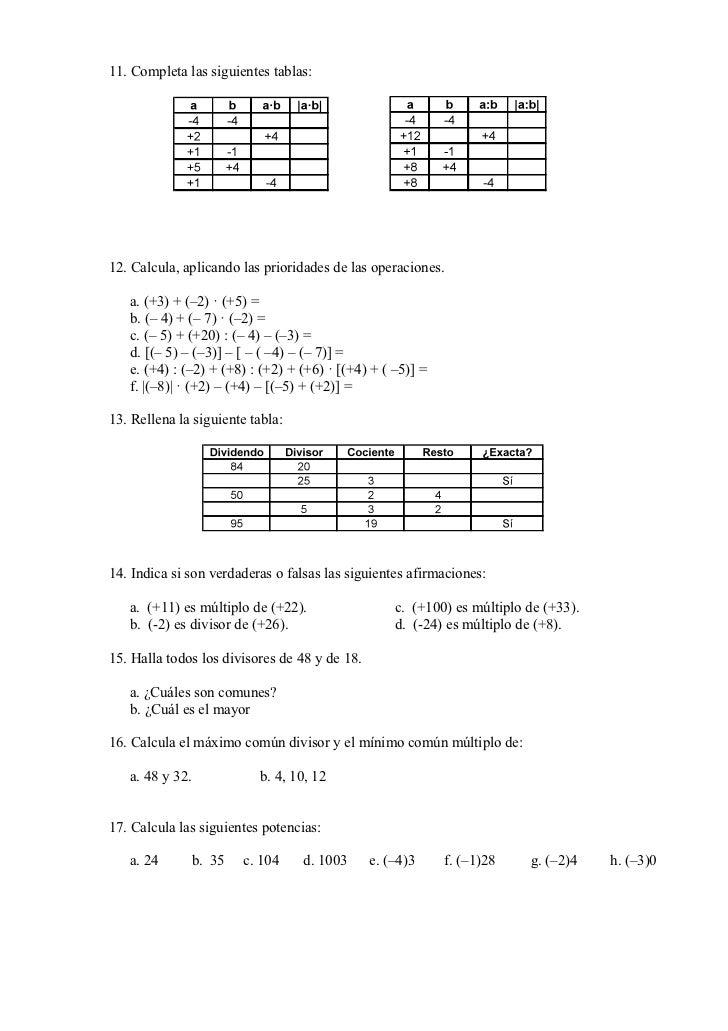 11. Completa las siguientes tablas:12. Calcula, aplicando las prioridades de las operaciones.   a. (+3) + (–2) · (+5) =   ...