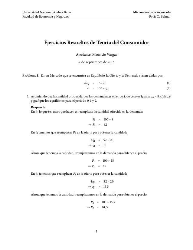 Universidad Nacional Andrés Bello Facultad de Economía y Negocios Microeconomía Avanzada Prof: C. Belmar Ejercicios Resuel...