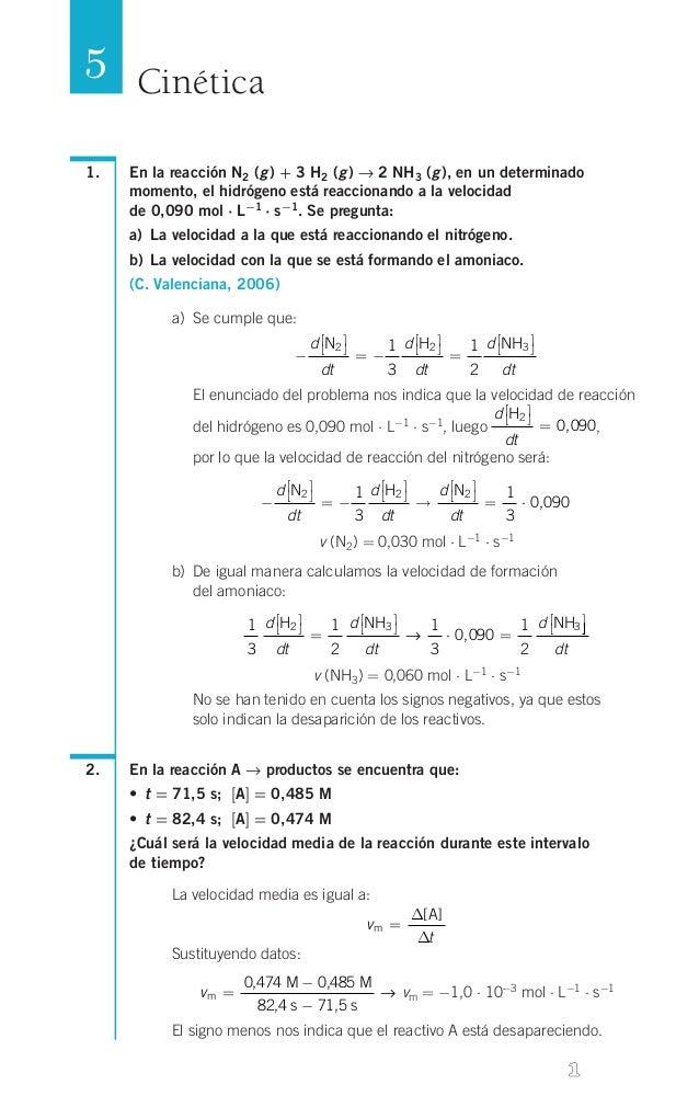 5 Cinética 1.  En la reacción N2 (g) + 3 H2 (g) → 2 NH3 (g), en un determinado momento, el hidrógeno está reaccionando...