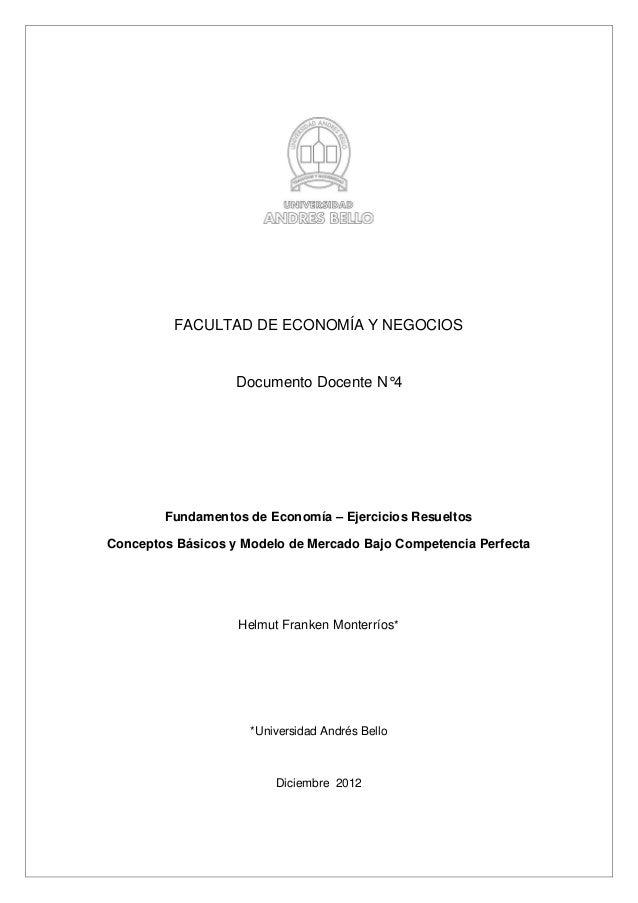 FACULTAD DE ECONOMÍA Y NEGOCIOS Documento Docente N°4 Fundamentos de Economía – Ejercicios Resueltos Conceptos Básicos y M...