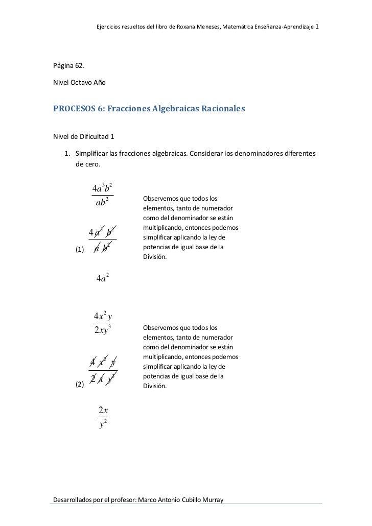 Ejercicios resueltos del libro de Roxana Meneses, Matemática Enseñanza-Aprendizaje 1Página 62.Nivel Octavo AñoPROCESOS 6: ...