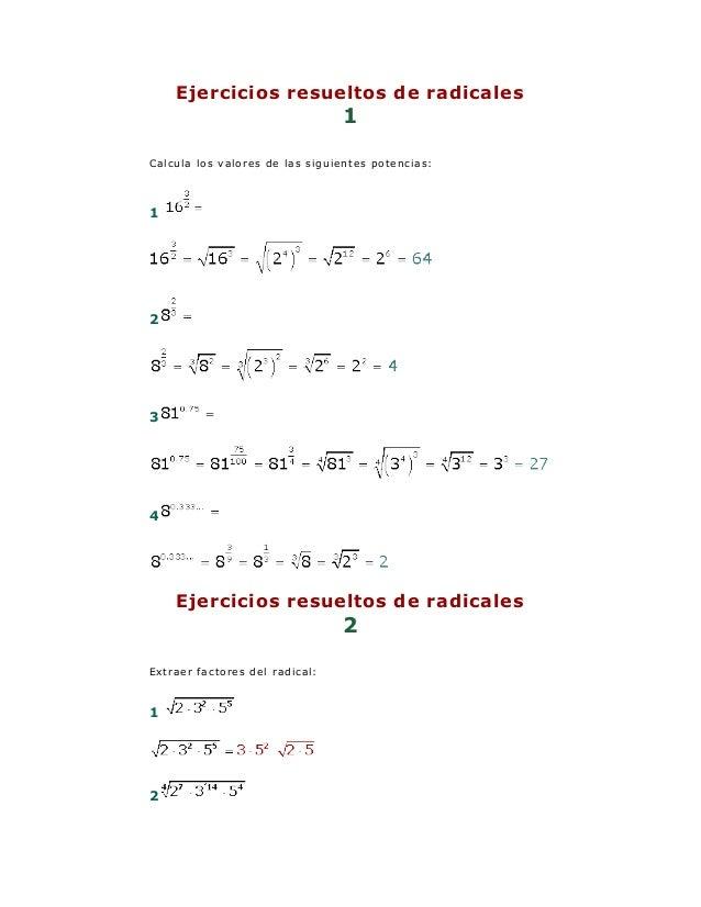 Ejercicios resueltos de radicales 1 Calcula los valores de las siguientes potencias: 1 2 3 4 Ejercicios resueltos de radic...